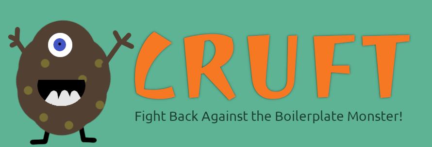 cruft - Fight Back Against the Boilerplate Monster!