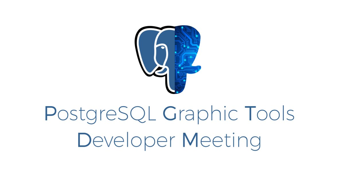 PostgreSQL Graphic Tools Developer Meeting