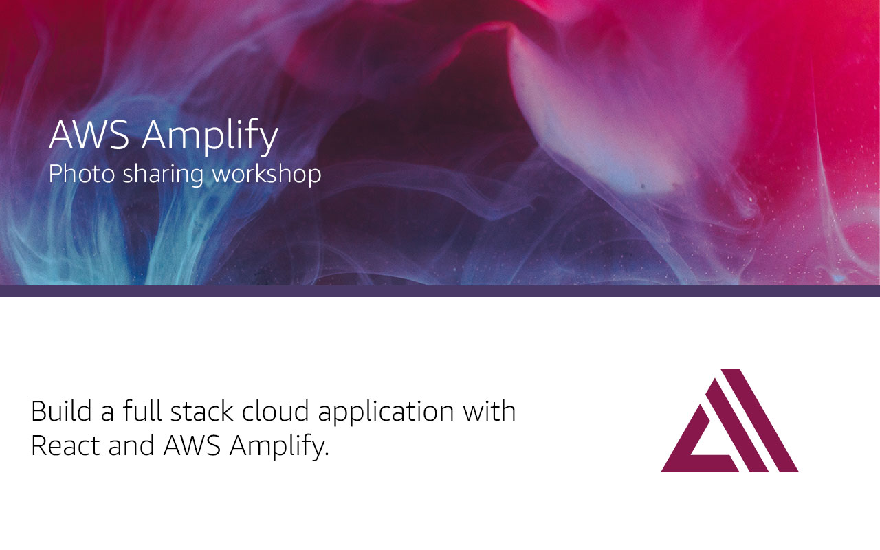 Build a Photo Sharing App with React and AWS Amplify
