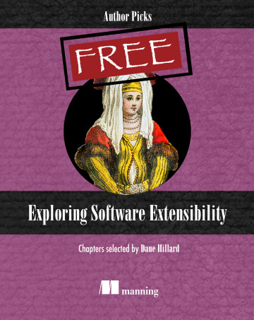 Exploring Software Extensibility, a Manning resource with chapter selections by Dane Hillard