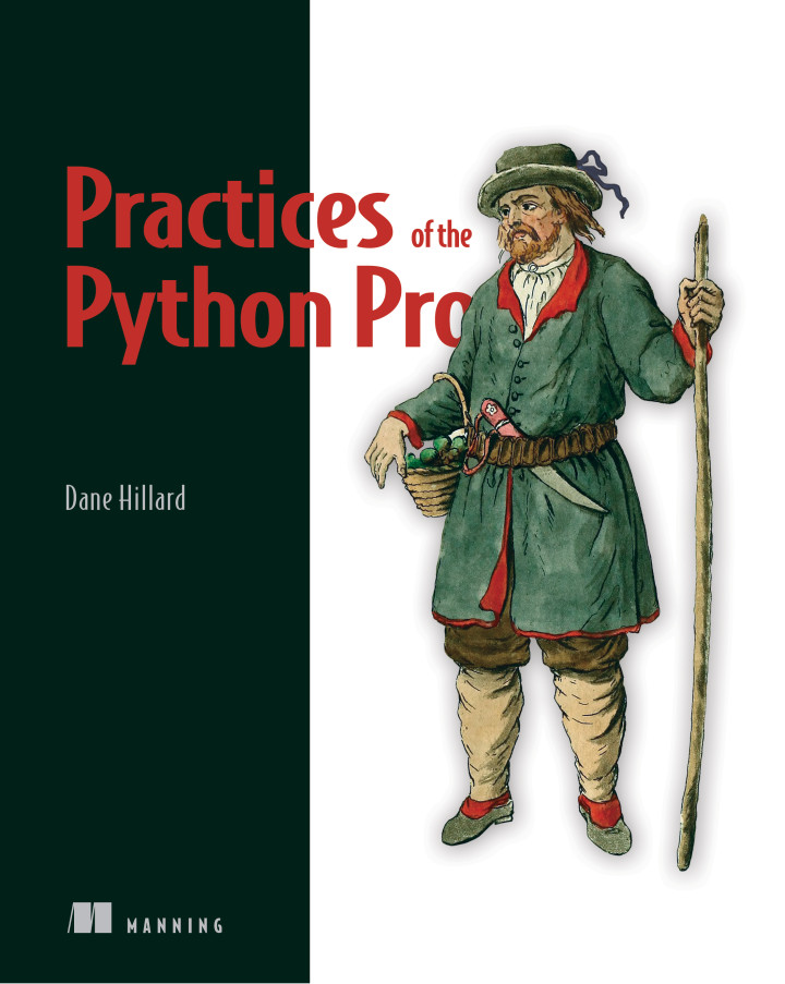 Practices of the Python Pro, a Manning book by Dane Hillard