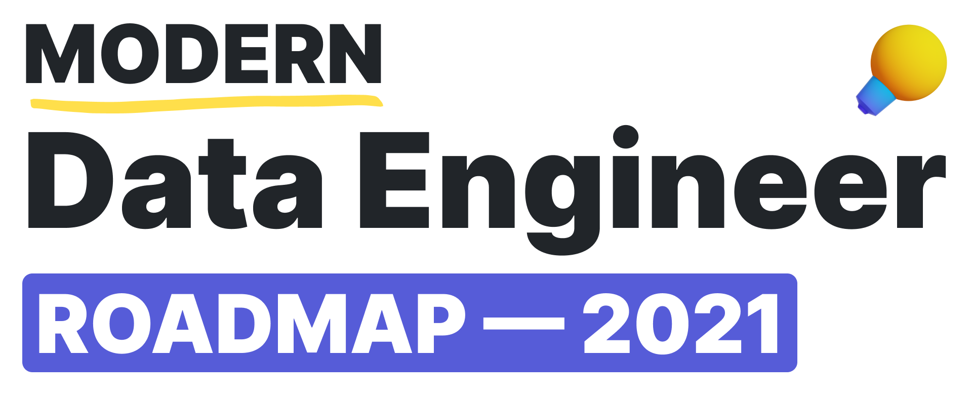 Modern Data Engineer Roadmap 2021