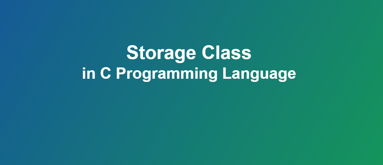 Storage Classes in C Programming Language
