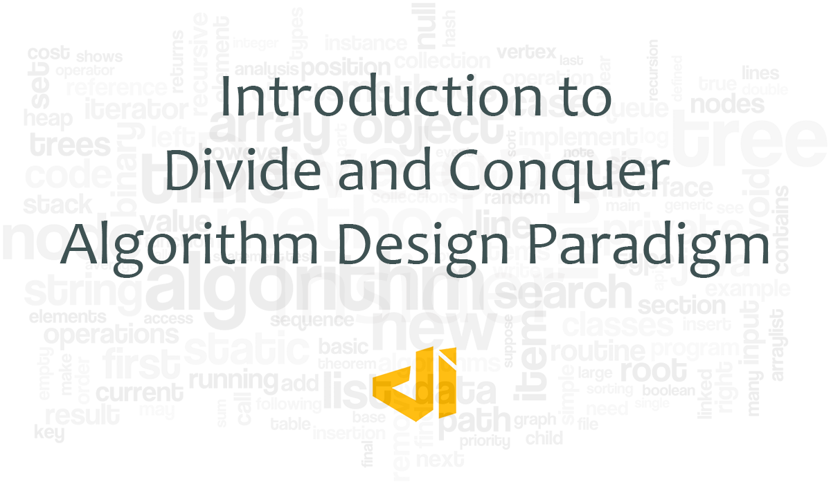 Introduction to Divide and Conquer (D&C) Algorithm Design Paradigm