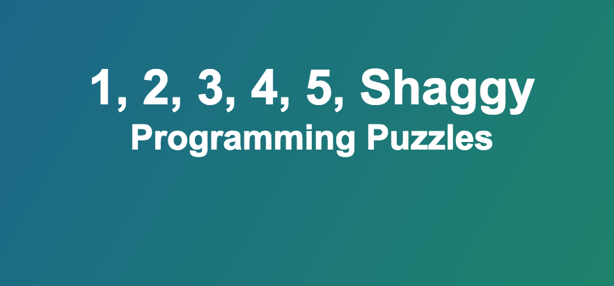 1, 2, 3, 4, 5, Shaggy - Programming Puzzles