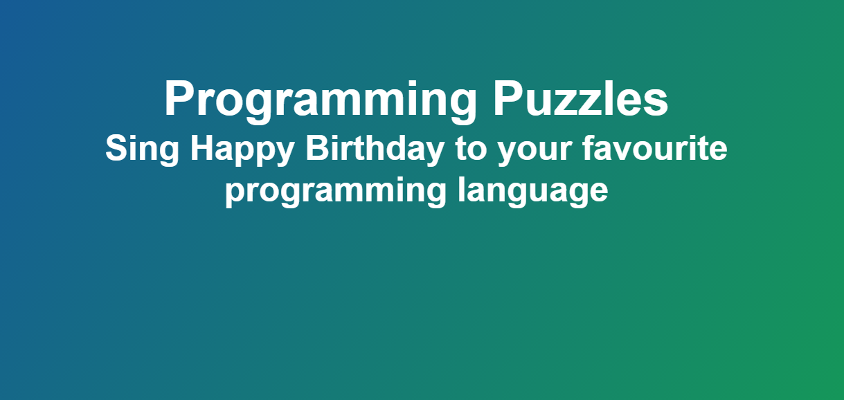 Sing Happy Birthday to your favourite programming language - Programming Puzzles