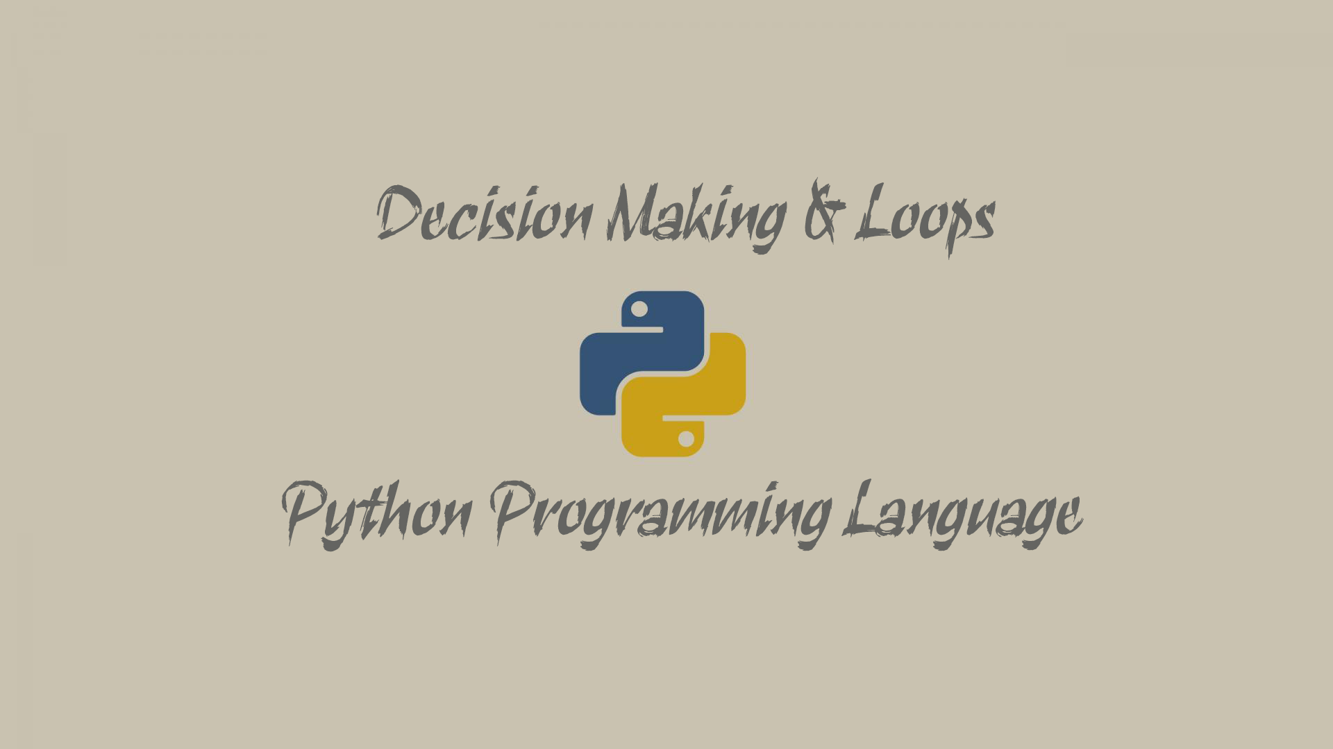 Decision Making & Loops - Python Programming Language