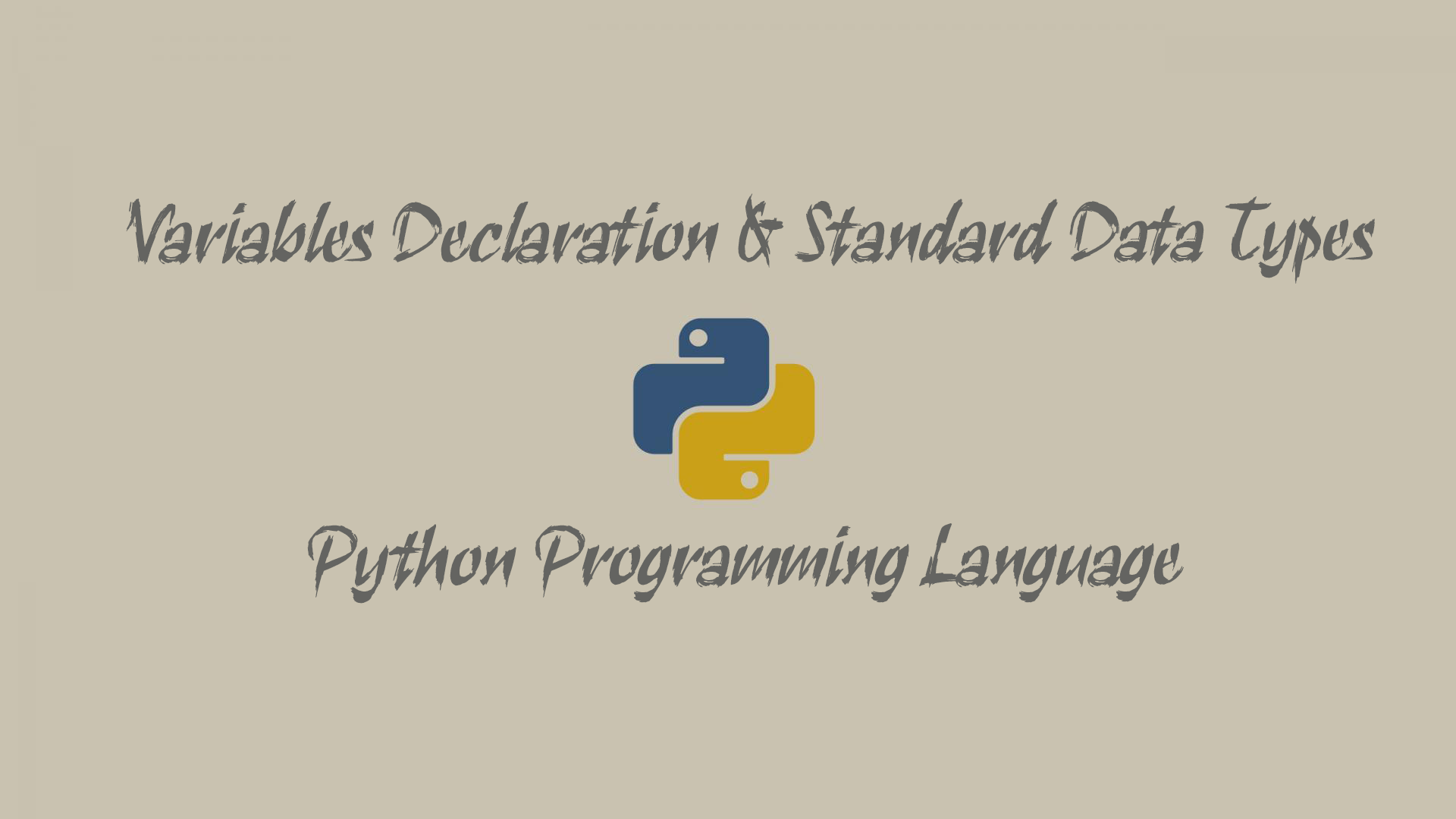 Variables Declaration & Standard Data Types - Python Programming Language