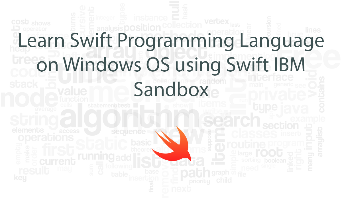 Learn Swift Programming Language on Windows OS using Swift IBM Sandbox