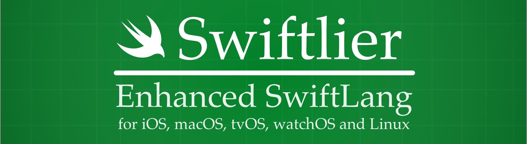Swiftlier - Enhanced SwiftLang