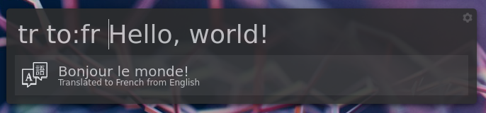 Screenshot showing translation into French with 'tr to:fr Hello, world!'