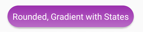 Rounded, Gradient with States