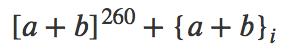 [a + b]^260 + {a + b}_i