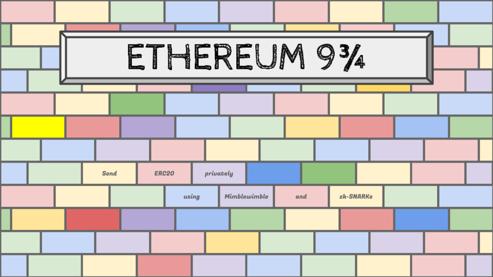 Ethereum 9¾: Send ERC20 privately using Mimblewimble and zk-SNARKs