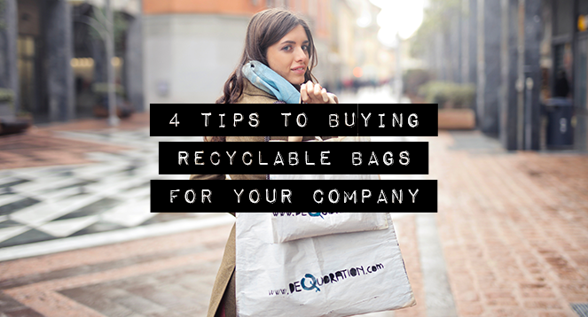 4 Tips to Buying Recyclable Bags for Your Company