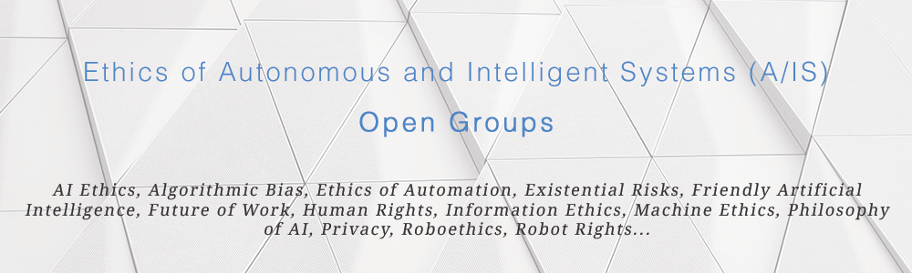 Banner: Open Groups to discuss to Ethics of Autonomous and Intelligent Systems (A/IS)