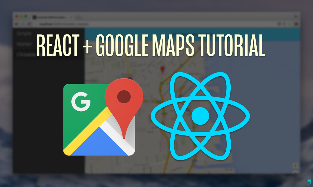 Fullstack React Google Maps Tutorial