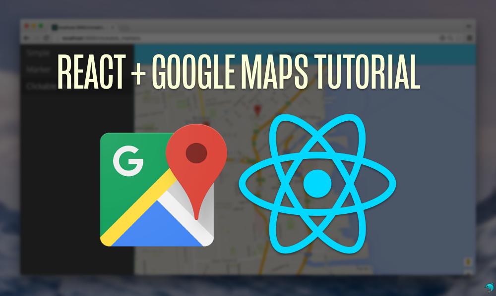 Fullstack React Google Maps Tutorial