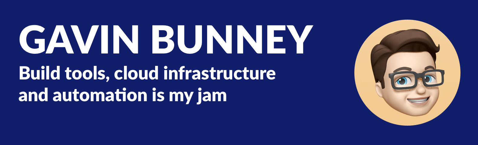 banner that says Gavin Bunney - Build tools, cloud infrastructure and automation is my jam