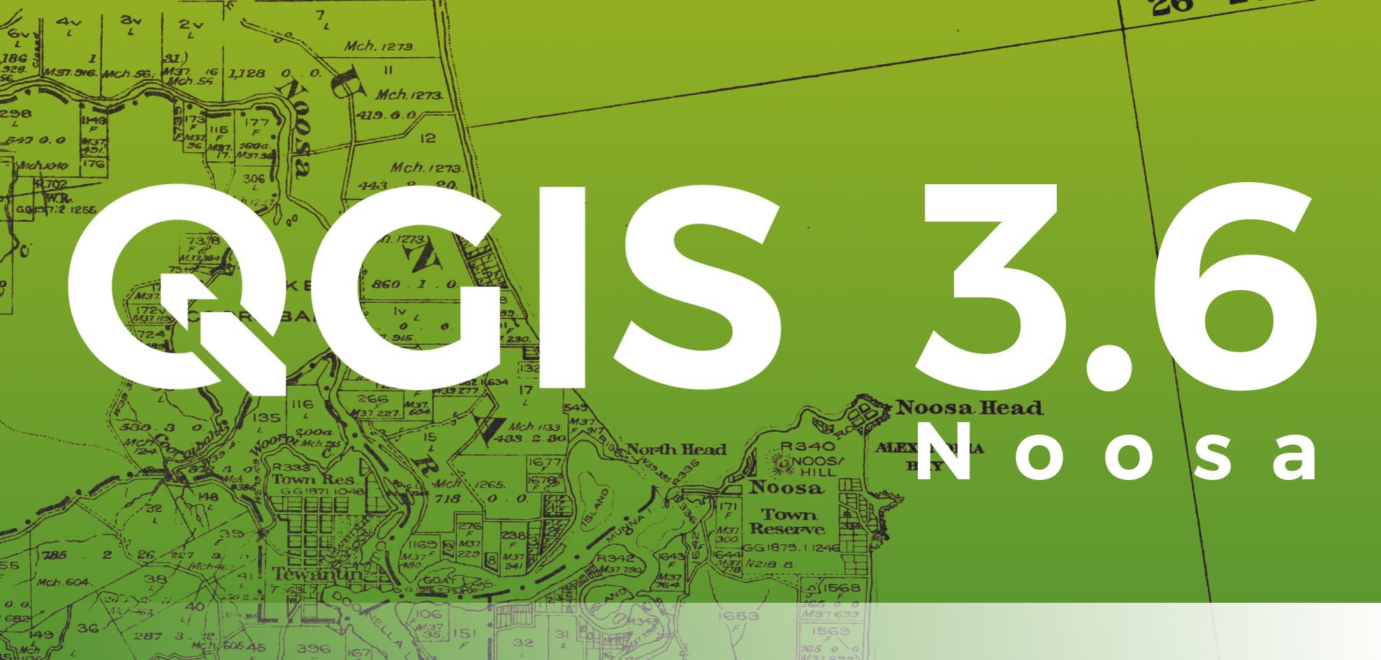QGIS 3.6 Noosa