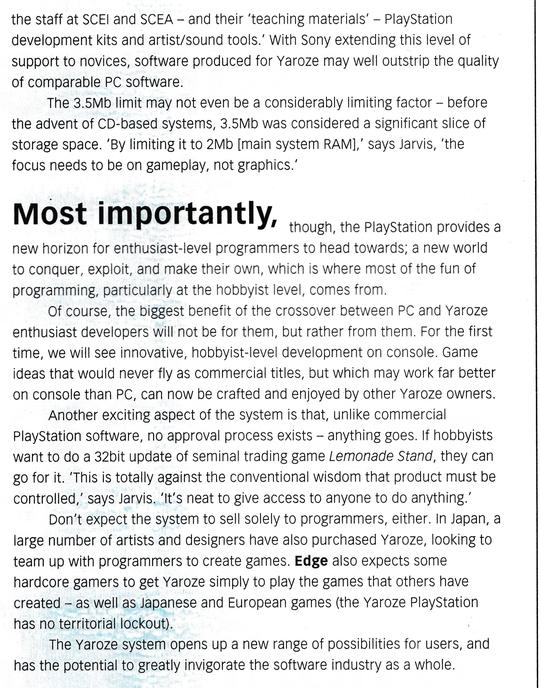 Most importantly, the PlayStation provides a new horizon for enthusiast level programmers to head towards.