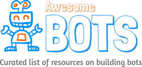 Curated List of Resources on Building Bots