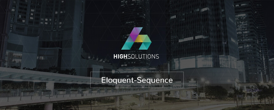 Eloquent-Sequence by HighSolutions