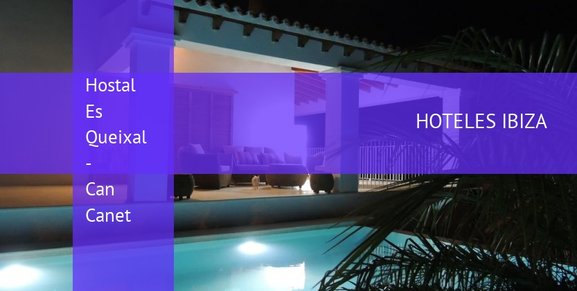 Hostal Es Queixal - Can Canet