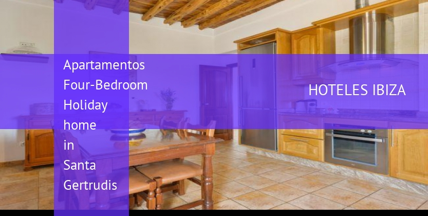Apartamentos Four-Bedroom Holiday home in Santa Gertrudis barato