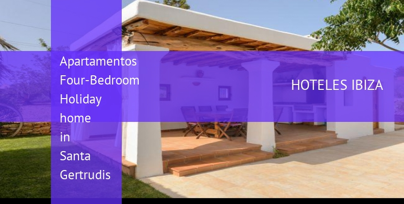 Apartamentos Four-Bedroom Holiday home in Santa Gertrudis booking