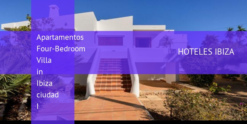 Apartamentos Four-Bedroom Villa in Ibiza ciudad I booking