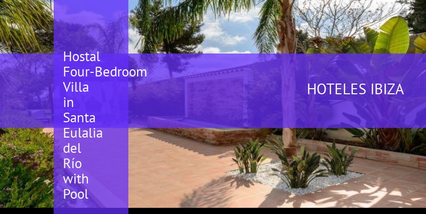 Hostal Four-Bedroom Villa in Santa Eulalia del Río with Pool booking