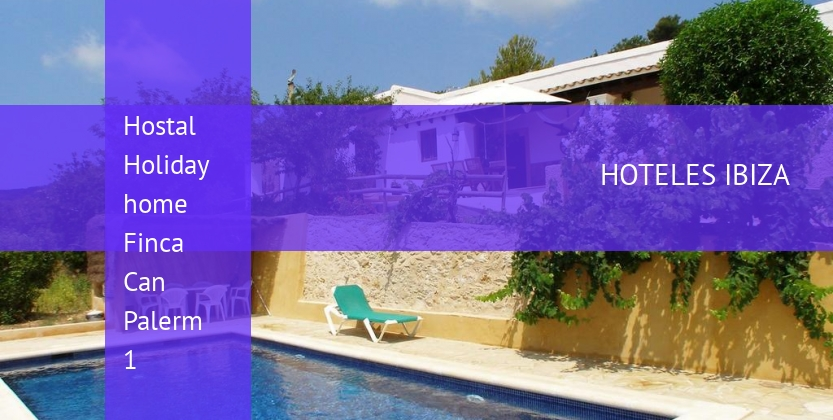 Hostal Holiday home Finca Can Palerm 1 reverva
