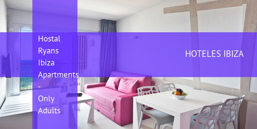 Hostal Ryans Ibiza Apartments - Only Adults reservas