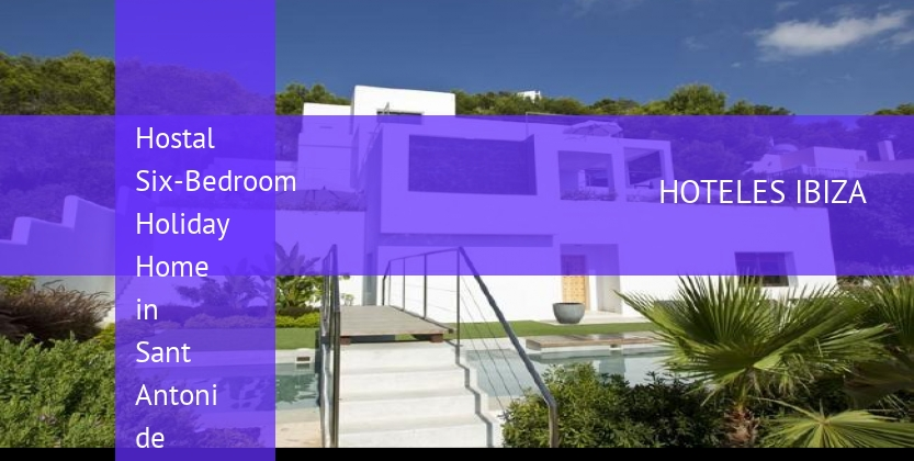 Hostal Six-Bedroom Holiday Home in Sant Antoni de Portmany / San Antonio with Terrace reservas
