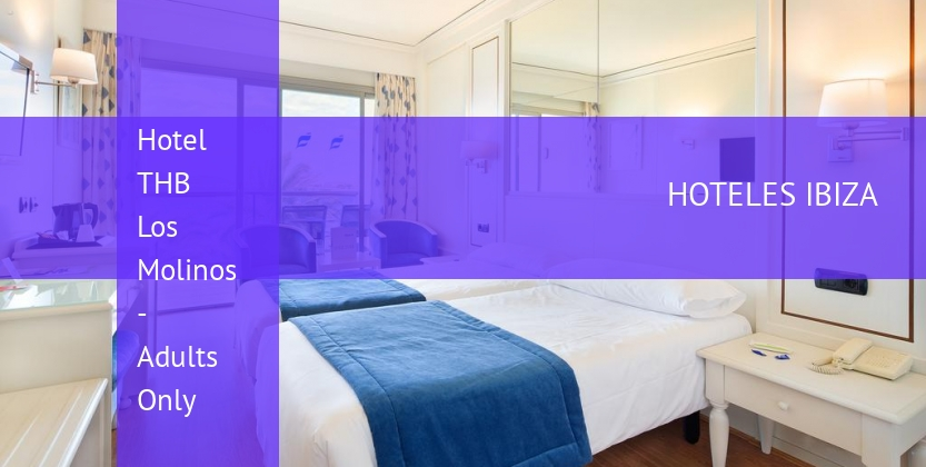 Hotel THB Los Molinos - Adults Only baratos