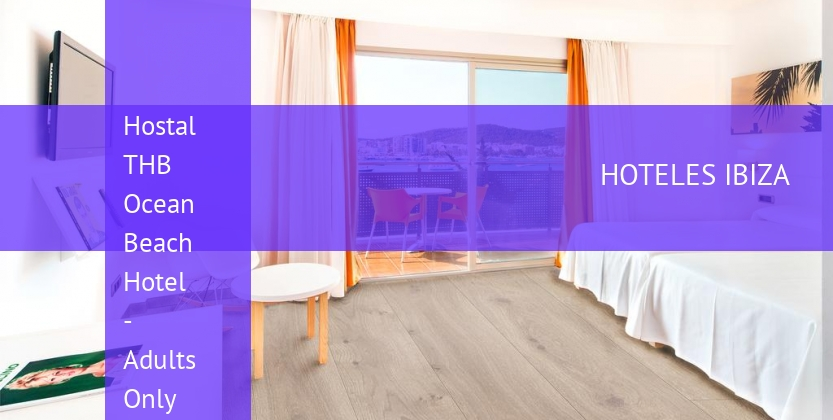 Hostal THB Ocean Beach Hotel - Adults Only baratos