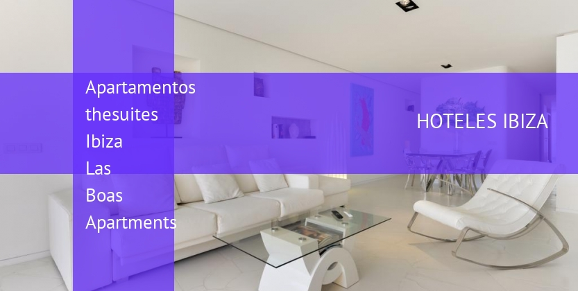 Apartamentos thesuites Ibiza Las Boas Apartments booking