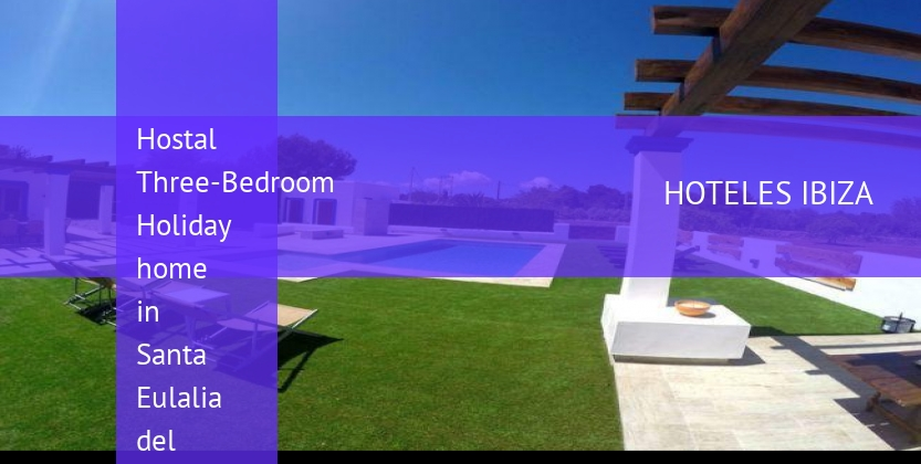 Hostal Three-Bedroom Holiday home in Santa Eulalia del Río booking