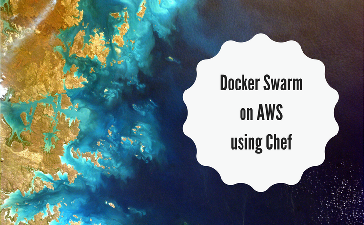 Docker Swarm on AWS using Chef