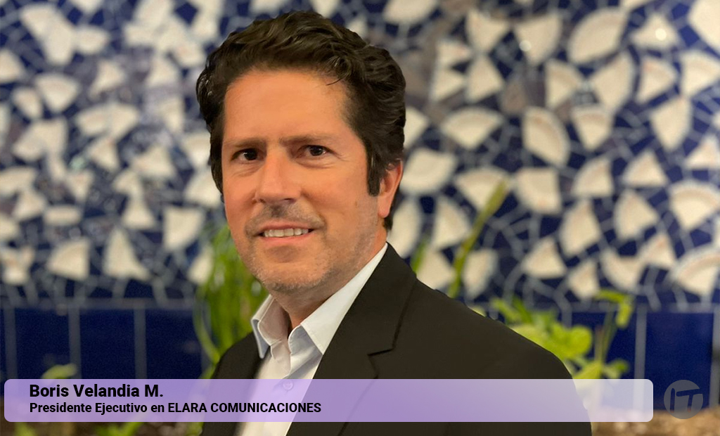 Boris  Velandia nombradoPresidente Ejecutivo deElara Comunicaciones