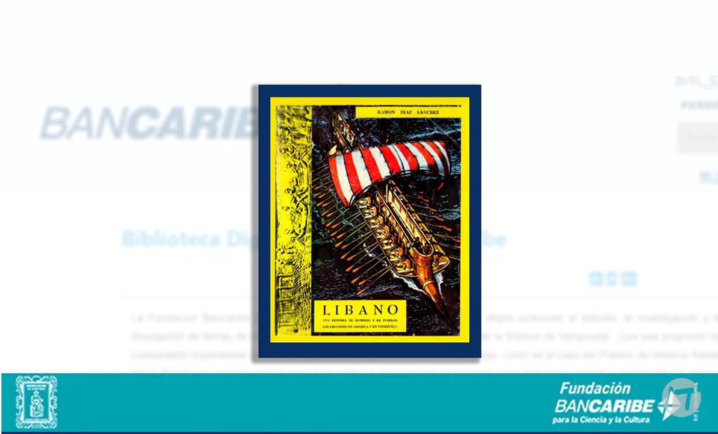 La Biblioteca Digital de la Fundación Bancaribe ofrece a sus lectores la obra de Ramón Díaz Sánchez