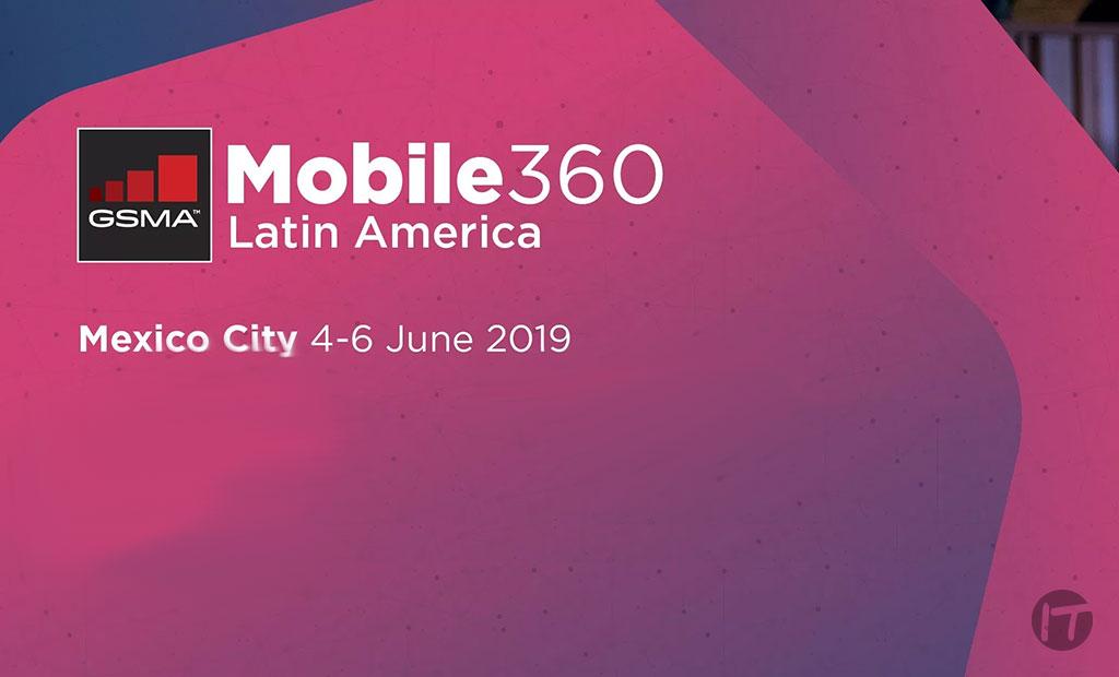 GSMA Mobile 360 - Latin America regresa a Ciudad de México