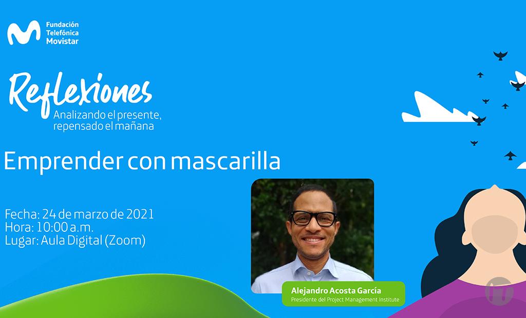 Fundación Telefónica Movistar invita a la conferencia gratuita Emprender con Mascarilla