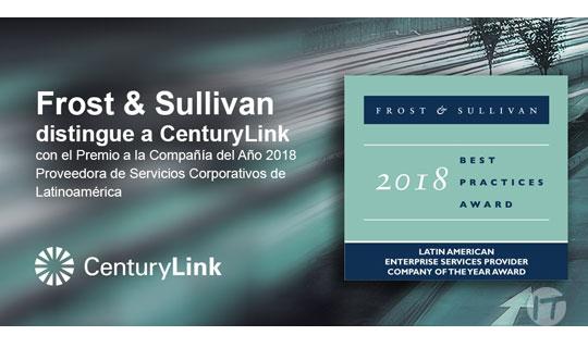 Frost & Sullivan distingue a CenturyLink con el Premio a la Compañía del Año 2018 Proveedora de Servicios Corporativos de América Latina