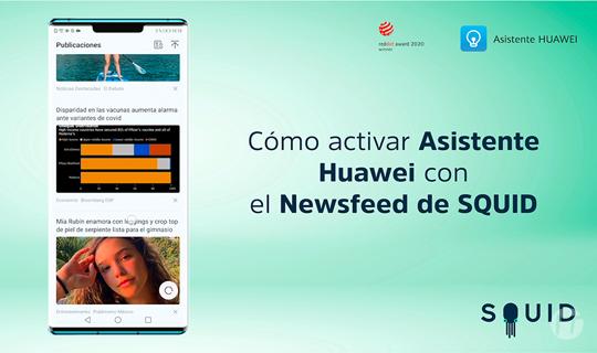 Como activar Huawei Assistant con el Newsfeed de SQUID