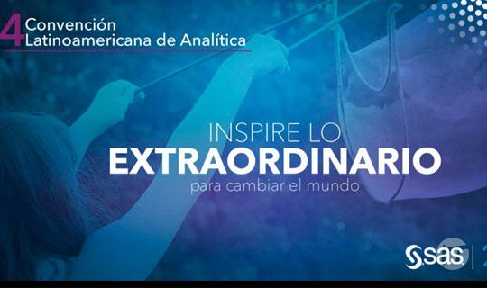 Inspirar lo Extraordinario: el principal objetivo de SAS durante la 4ta Convención Latinoamericana de Analítica