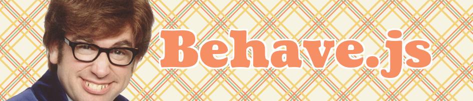 Behave.js