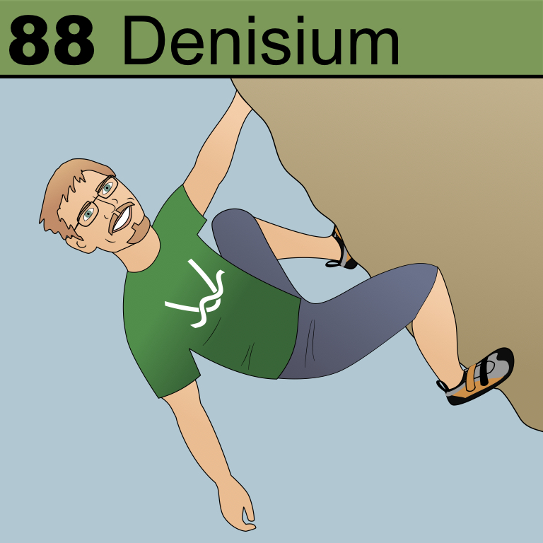 Element 88 from the Periodic Tabel of Patrons: Denisium.