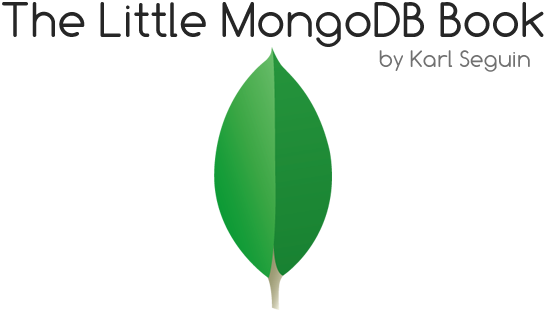 The Little MongoDB Book, By Karl Seguin